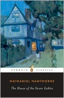 The House of the Seven Gables book written by Nathaniel Hawthorne