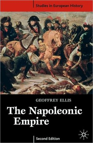 The Napoleonic Empire, Second Edition book written by Charles D. Ellis