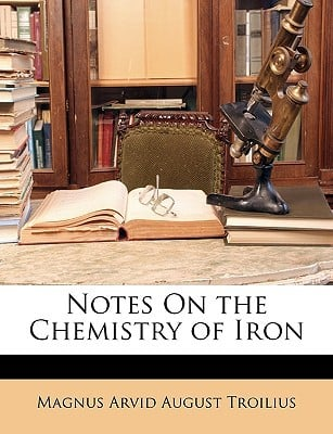 Notes on the Chemistry of Iron written by Troilius, Magnus Arvid August