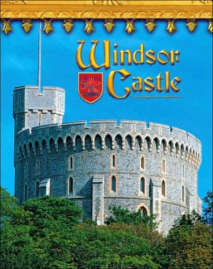 Windsor Castle: England's Royal Fortress book written by Jacqueline A. Ball