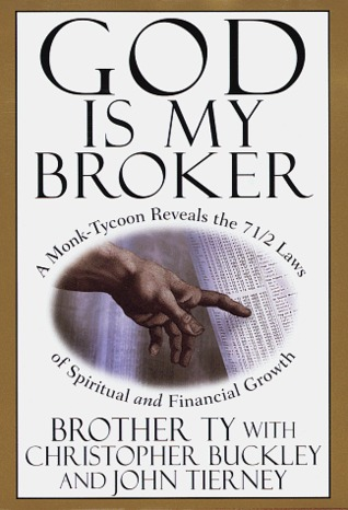God is my broker written by Brother Ty,Christopher Buckley,John Marion Tierney