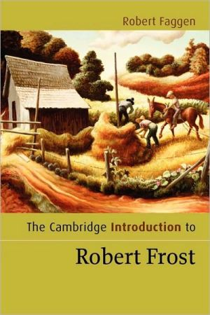 The Cambridge Introduction to Robert Frost book written by Robert Faggen