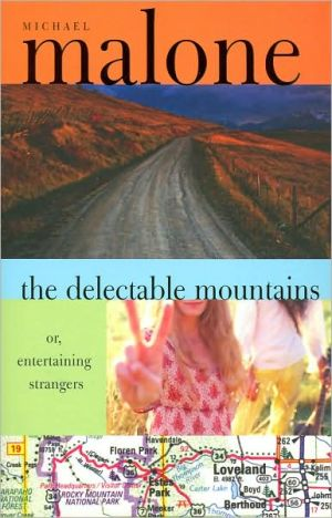 The Delectable Mountains: Or, Entertaining Strangers book written by Michael Malone