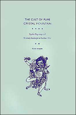 The Cult of Pure Crystal Mountain: Popular Pilgrimage and Visionary Landscape in Southeast Tibet book written by Toni Huber