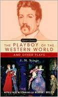 The Playboy of the Western World and Other Plays book written by J. M. Synge