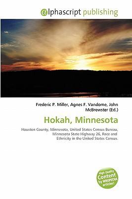 Hokah, Minnesota written by Miller, Frederic P. , Vandome, Agnes F. , McBrewster, John