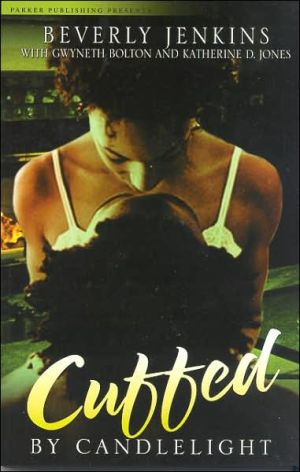 Cuffed by Candlelight: An Erotic Romance Anthology book written by Beverly Jenkins