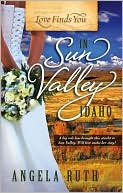 Love Finds You in Sun Valley, Idaho book written by Angela Ruth