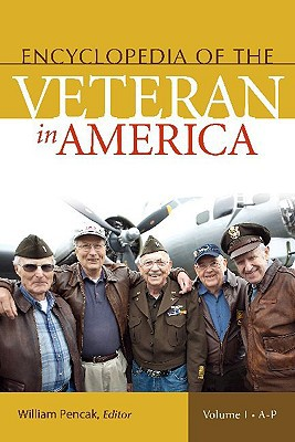 Encyclopedia of the Veteran in America book written by Pencak, William A.