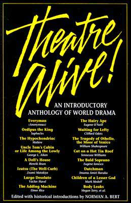 Theatre Alive!: An Introductory Anthology of World Drama book written by Norman A. Bert
