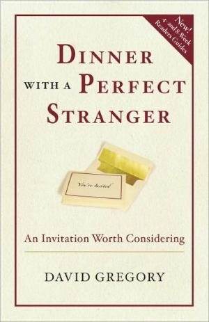 Dinner with a Perfect Stranger: An Invitation Worth Considering book written by David Gregory