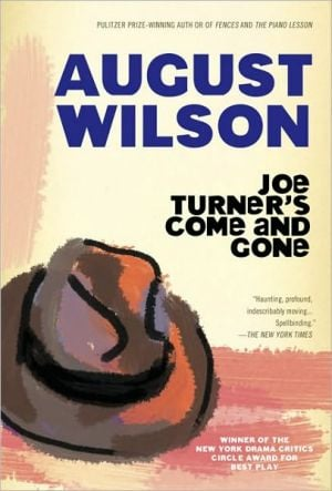 Joe Turner's Come and Gone: A Play in Two Acts book written by August Wilson