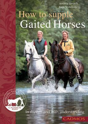 How to Supple Gaited Horses book written by Andrea Janisch