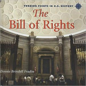 The Bill of Rights book written by Dennis Brindell Fradin