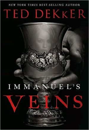 Immanuel's Veins book written by Ted Dekker