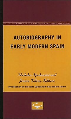 Autobiography in Early Modern Spain book written by Nicholas Spadaccini