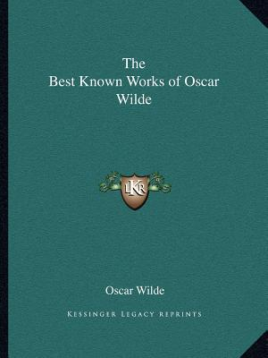 The Best Known Works of Oscar Wilde written by Oscar Wilde