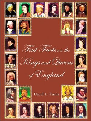 Fast Facts on the Kings and Queens of en book written by David L. Tunis