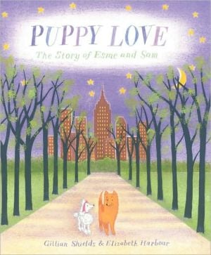Puppy Love: The Story of Esme and Sam book written by Gillian Shields