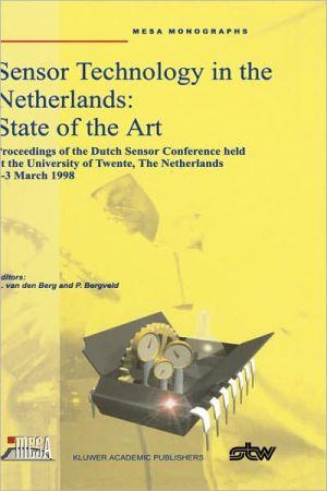 Sensor Technology in the Netherlands: State of the Art book written by Albert van den Berg