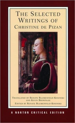 The Selected Writings of Christine de Pizan: New Translations, Criticism book written by Christine de Pizan