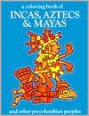 Incas, Aztecs, and Mayas book written by Bellerophon Books