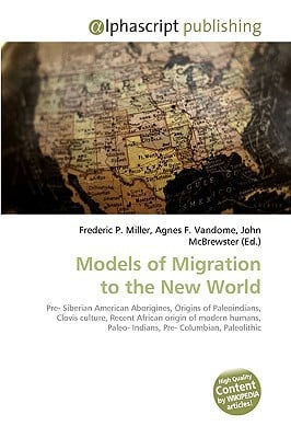 Models of Migration to the New World written by Miller, Frederic P. , Vandome, Agnes F. , McBrewster, John
