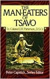 The Man-Eaters of Tsavo book written by John Henry Patterson