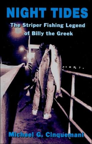 Night Tides: The Striper Fishing Legend of Billy the Greek book written by Michael G. Cinquemani