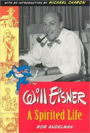 Will Eisner: A Spirited Life book written by Bob Andelman
