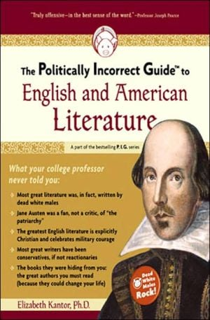 The Politically Incorrect Guide to English and American Literature book written by Elizabeth Kantor