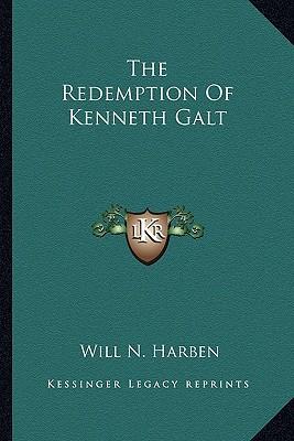 The Redemption of Kenneth Galt the Redemption of Kenneth Galt book written by Harben, Will N.