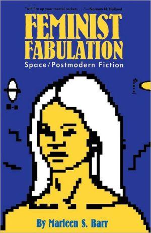 Feminist fabulation book written by Marleen S. Barr