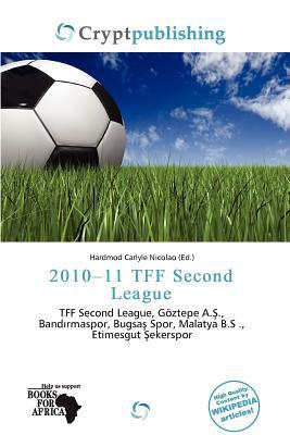 2010-11 Tff Second League written by Hardmod Carlyle Nicolao