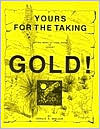Yours for the Taking: Getting More of Your Share of Desert Gold! book written by Ronald S. Wielgus