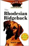 The Rhodesian Ridgeback: An Owner's Guide to a Happy Healthy Pet book written by Eileen M. Bailey
