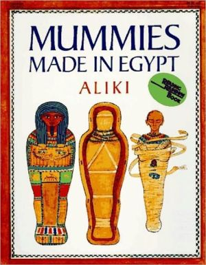 Mummies Made in Egypt book written by Aliki