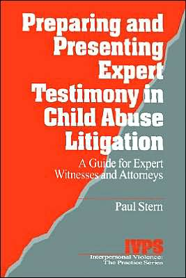Preparing And Presenting Expert Testimony In Child Abuse Litigation book written by Paul Stern