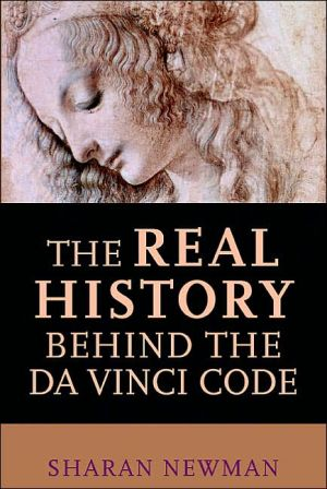 The Real History behind the Da Vinci Code book written by Sharan Newman