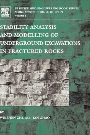 Stability Analysis And Modelling Of Underground Excavations In Fractured Rocks book written by Jian Zhao