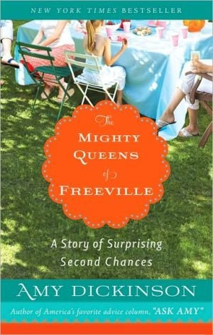 The Mighty Queens of Freeville: A Story of Surprising Second Chances book written by Amy Dickinson