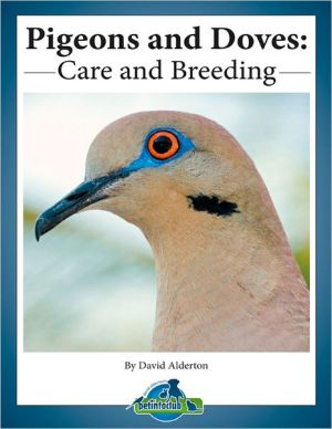 Pigeons and Doves: Care and Breeding written by David Alderton