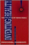 Inventing Reality: The Politics of News Media book written by Michael Parenti