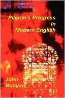 Pilgrim's Progress In Modern English book written by John Bunyan