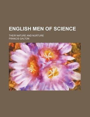 English Men of Science written by Francis Galton
