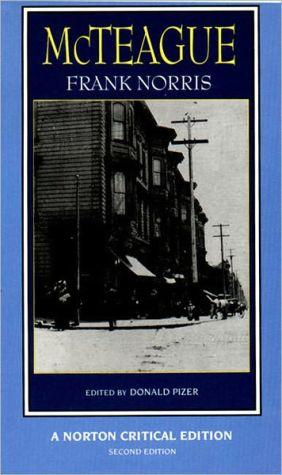McTeague: A Norton Critical Edition book written by Frank Norris