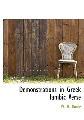 Demonstrations in Greek Iambic Verse written by Rouse, W. H.