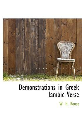 Demonstrations in Greek Iambic Verse written by Rouse, W. H.