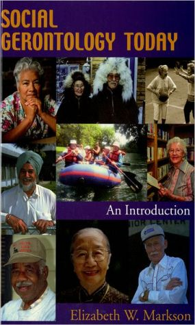 Social Gerontology Today: An Introduction book written by Elizabeth W. Markson