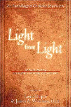 Light from Light: An Anthology of Christian Mysticism book written by Louis K. Dupre